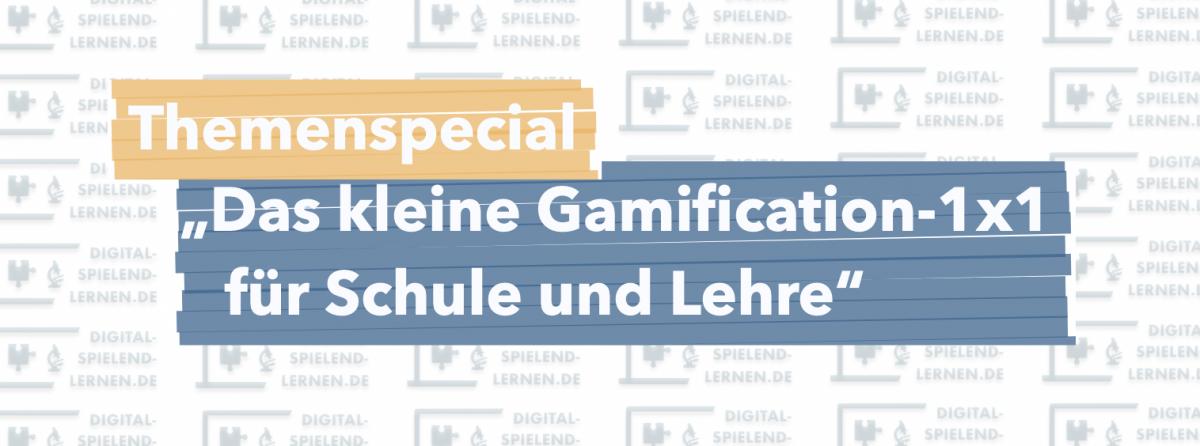 Themenspecial: Das kleine Gamification 1×1 für Schule und Lehre